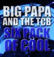 BIG PAPA AND THE TCB